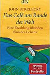 Das Café am Rande der Welt- eine Erzählung über den Sinn des Lebens