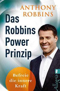 Das Robbins Power Prinzip- Befreie die innere Kraft