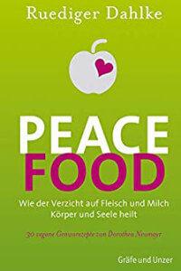 Peace Food- Wie der Verzicht auf Fleisch Körper und Seele heilt