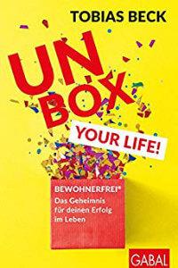 Unbox your Life!- BEWOHNERFREI®- Das Geheimnis für deinen Erfolg im Leben (Dein Erfolg)