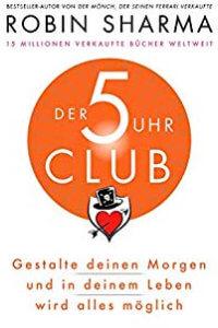 Der 5-Uhr-Club- Gestalte deinen Morgen und in deinem Leben wird alles möglich